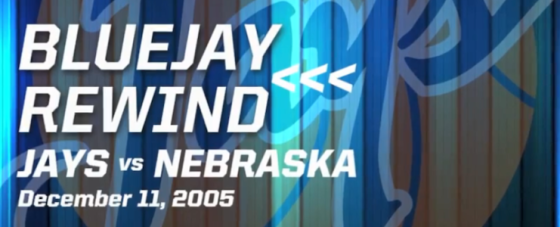 Bluejay Rewind: Jays vs Nebraska (12-11-2005)