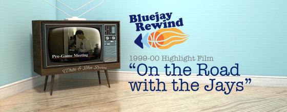 Bluejay Rewind: 1999-00 Highlight Video