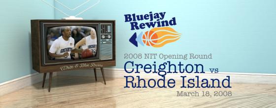 Bluejay Rewind: Jays vs Rhode Island (03/18/2008)