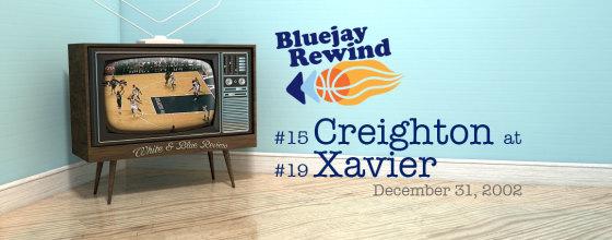 Bluejay Rewind: #15 Jays vs #19 Xavier (12/31/2002)