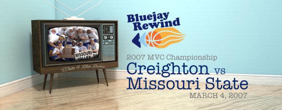 Bluejay Rewind: Jays vs Missouri State (03/03/2007)