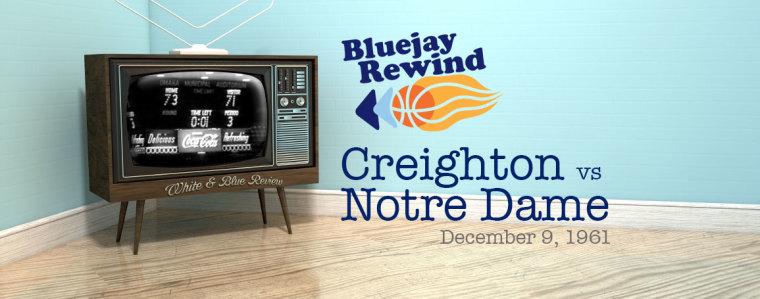 Bluejay Rewind: Jays vs Notre Dame (12/9/1961)